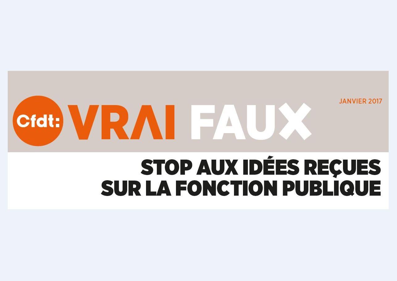 bf039d34da8 Vrai-Faux - Stop aux idées reçues sur la Fonction publique ! - CFDT